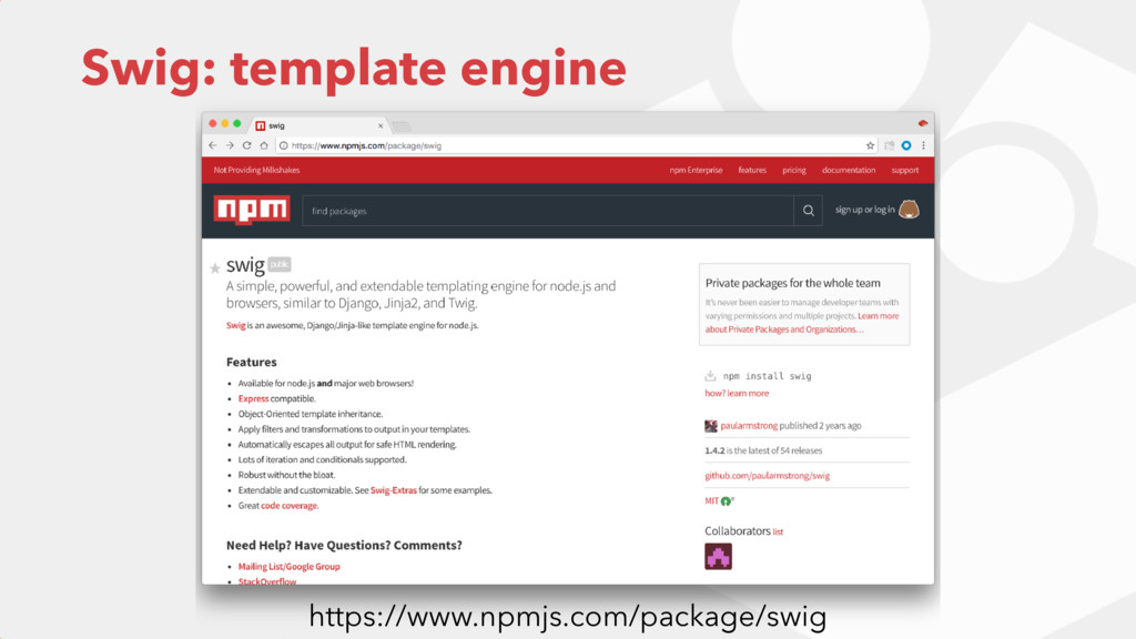 Swig: template engine https://www.npmjs.com/pac...