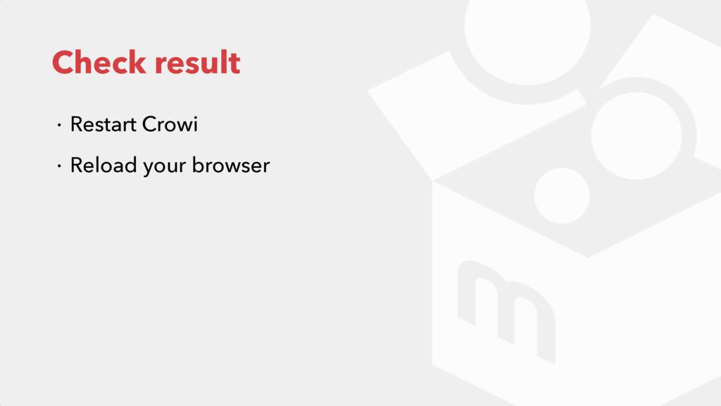 Check result ɾ Restart Crowi ɾ Reload your brow...