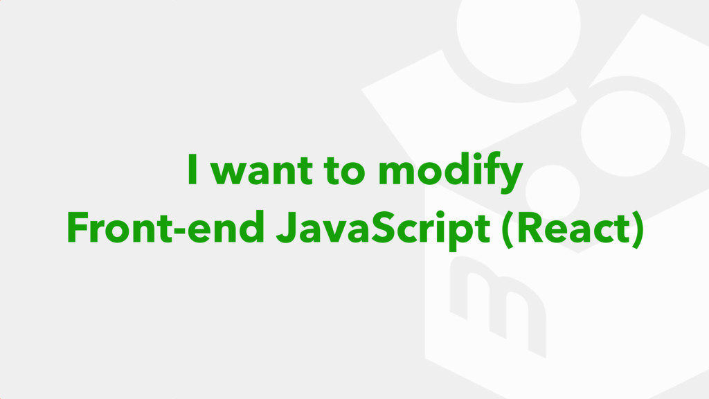 I want to modify Front-end JavaScript (React)