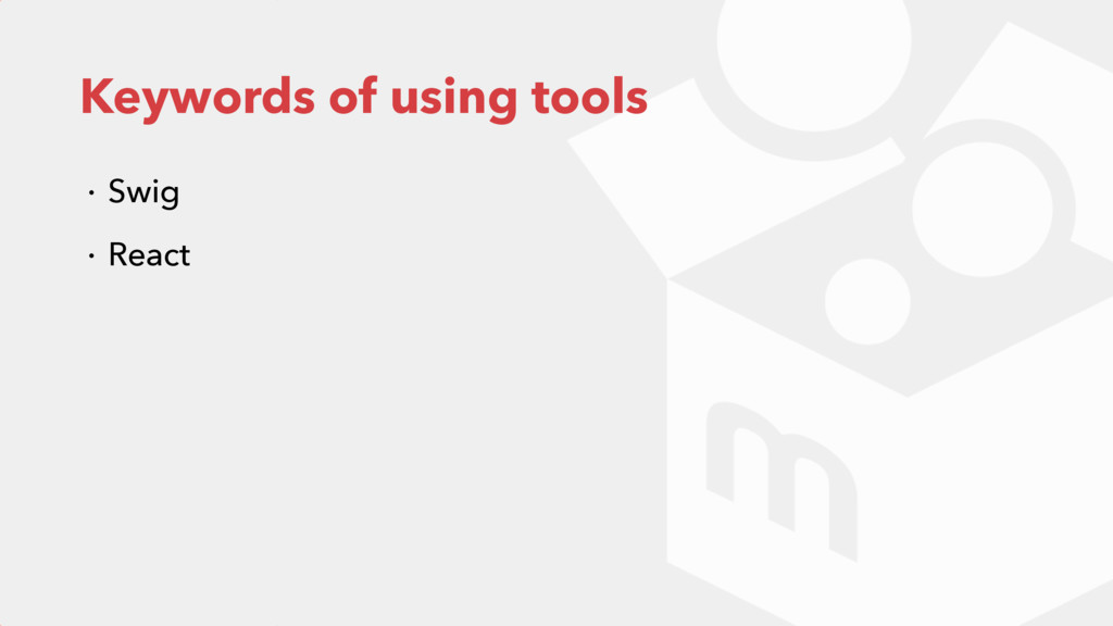 Keywords of using tools ɾ Swig ɾ React