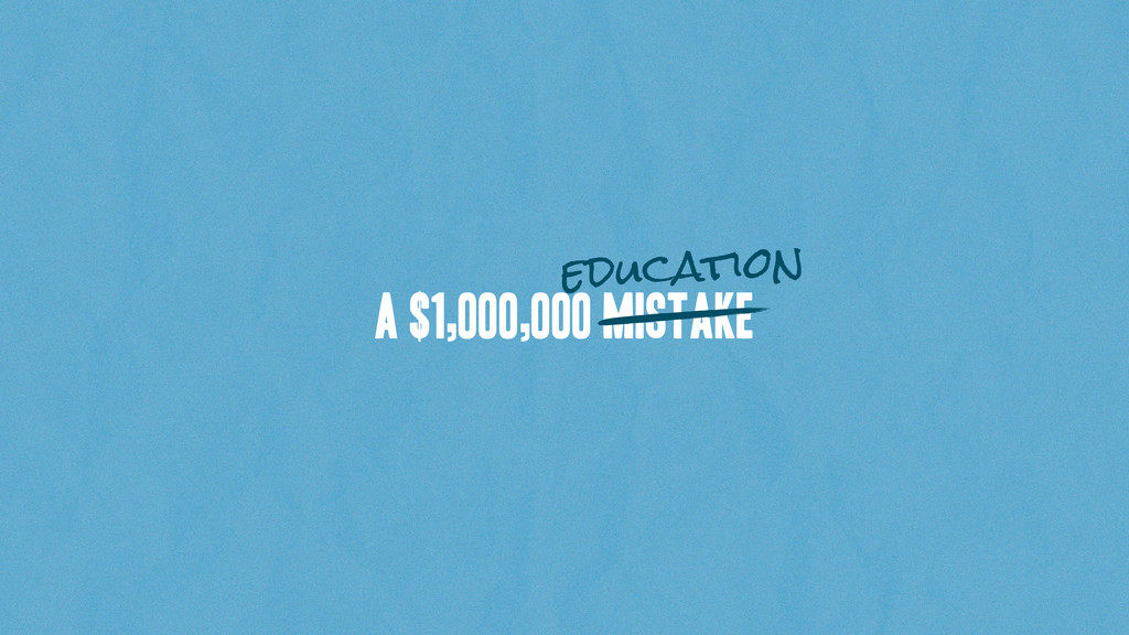 A $1,000,000 Mistake education