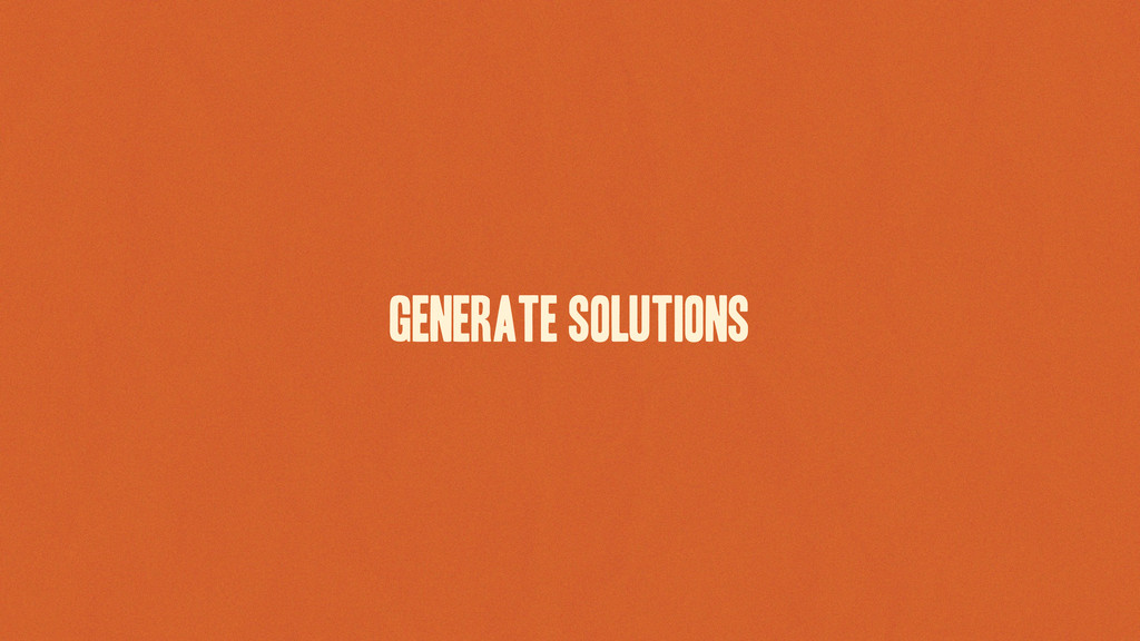 generate solutions