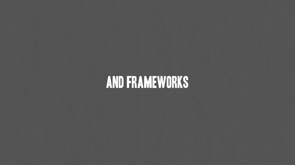 and frameworks