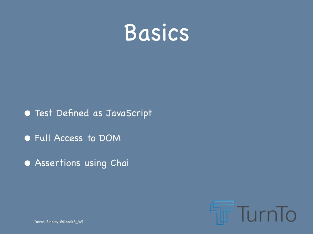Derek Binkley @DerekB_WI Basics • Test Defined a...
