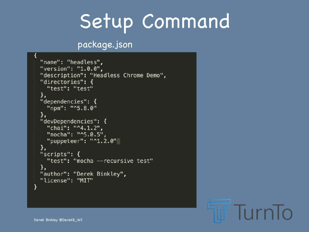 Derek Binkley @DerekB_WI Setup Command package....