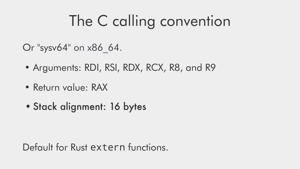 "The C calling convention Or ""sysv64"" on x86_64...."
