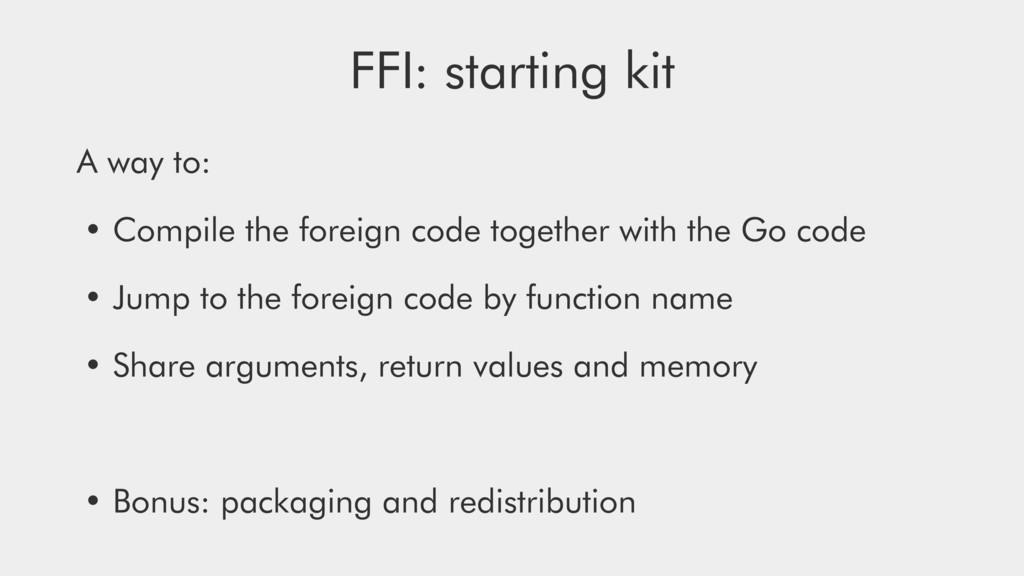 FFI: starting kit A way to: • Compile the forei...