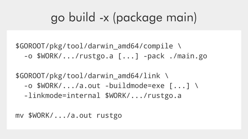 $GOROOT/pkg/tool/darwin_amd64/compile \ -o $WOR...