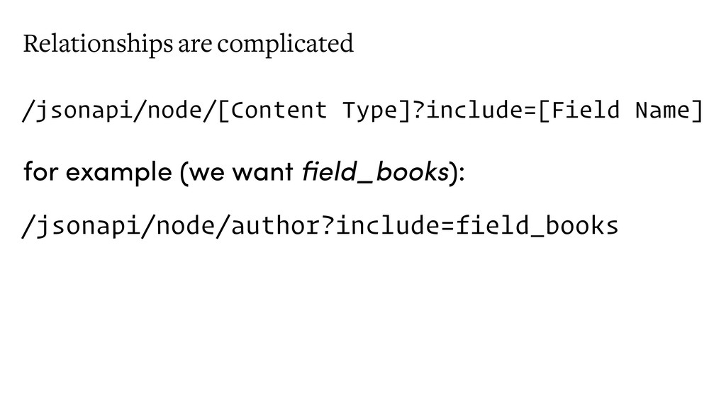 Relationships are complicated /jsonapi/node/[Co...