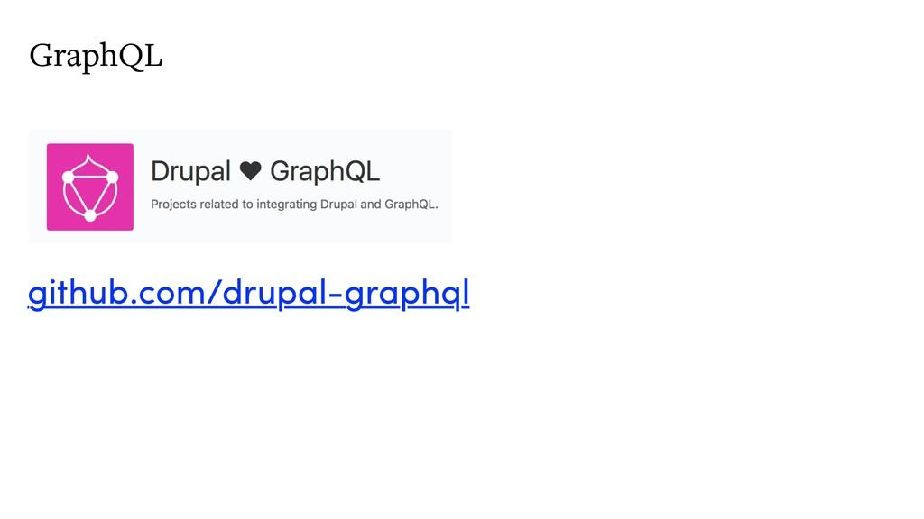 GraphQL github.com/drupal-graphql