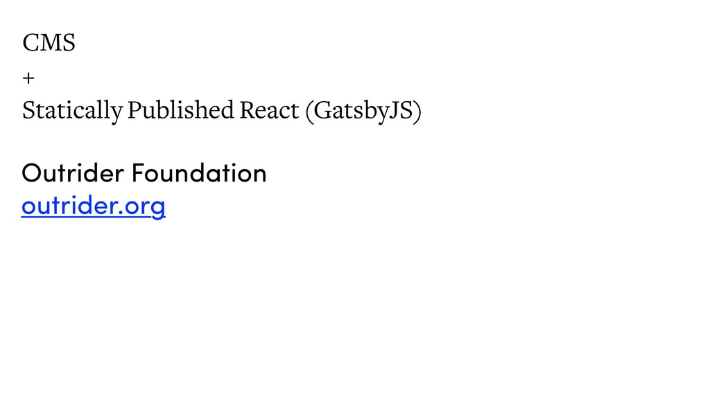 CMS + Statically Published React (GatsbyJS) Out...