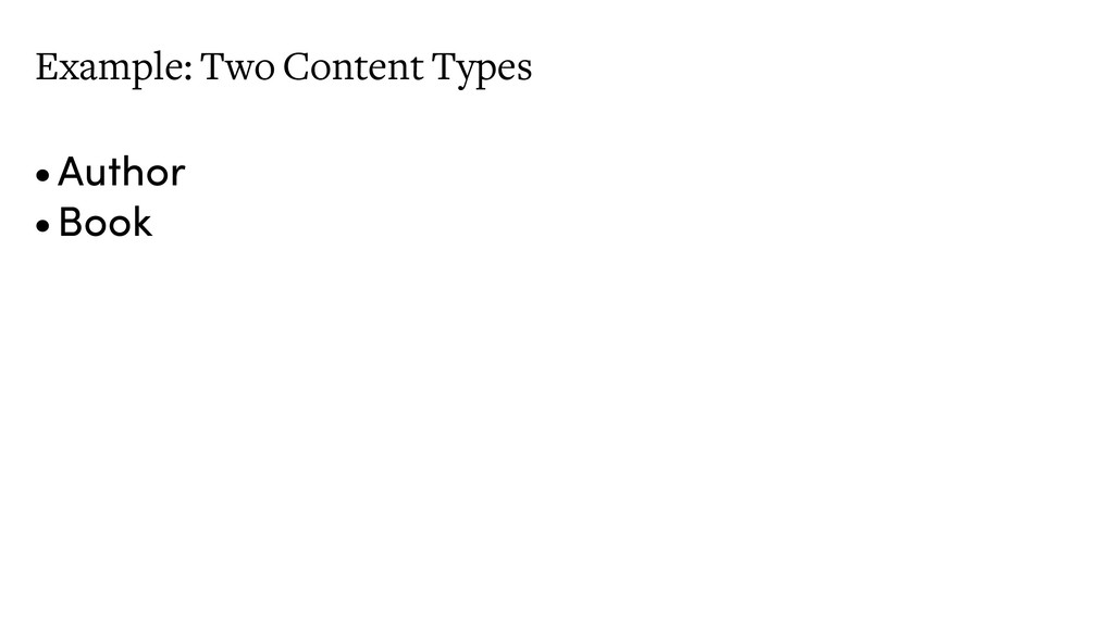 Example: Two Content Types •Author •Book
