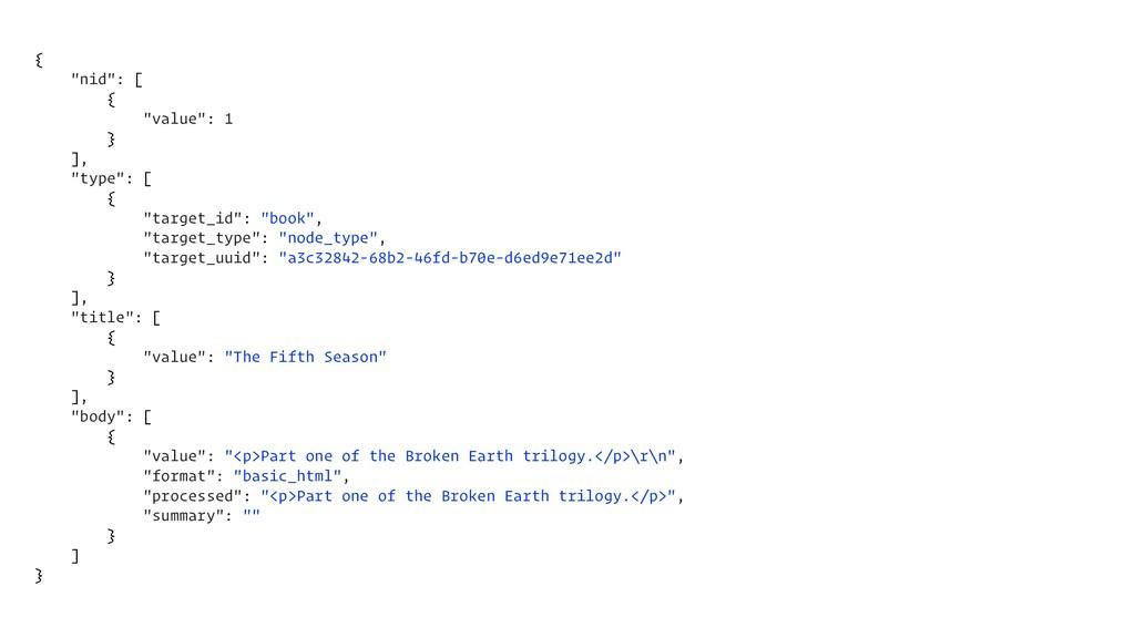 """{ """"nid"""": [ { """"value"""": 1 } ], """"type"""": [ { """"targe..."""