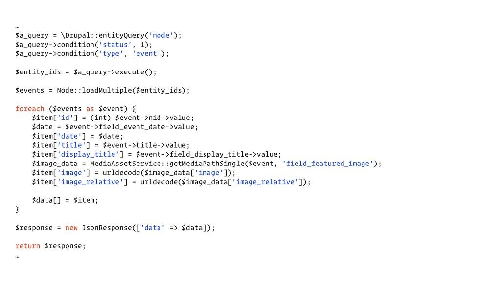 … $a_query = \Drupal::entityQuery('node'); $a_q...