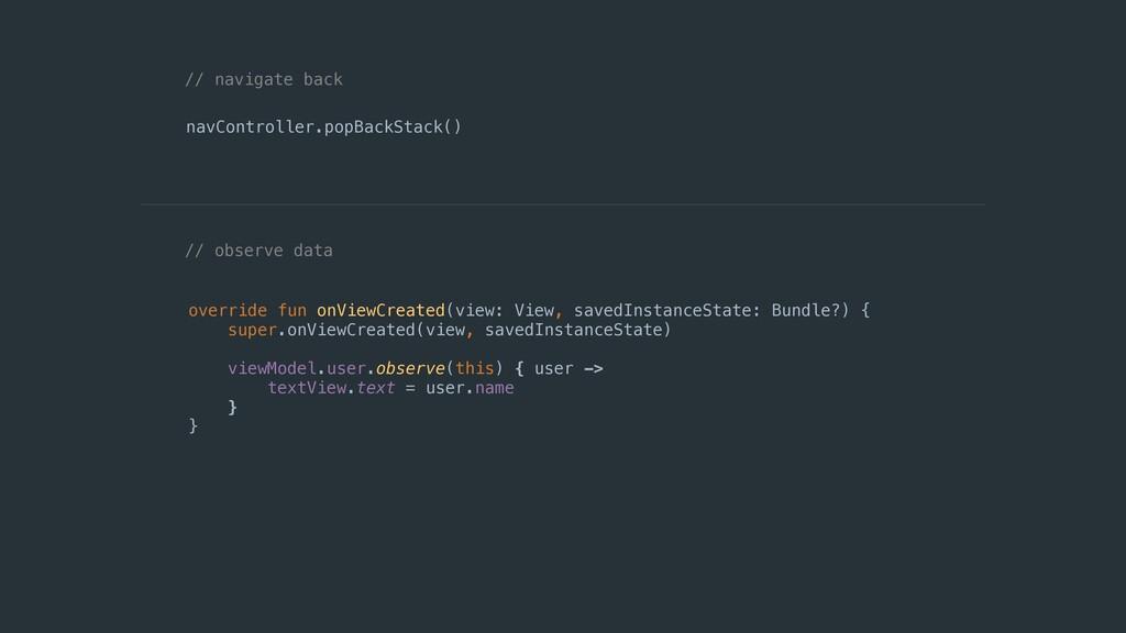 navController.popBackStack() // navigate back /...