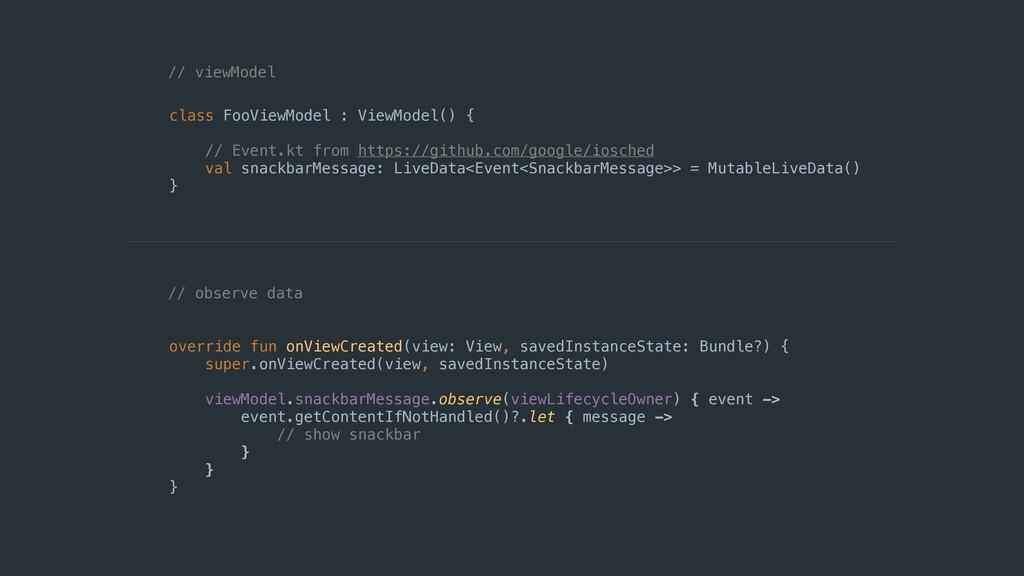 class FooViewModel : ViewModel() { // Event.kt ...