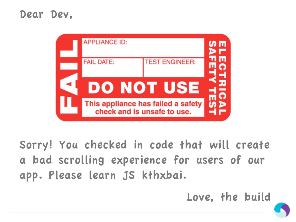 Dear Dev, Sorry! You checked in code that will ...