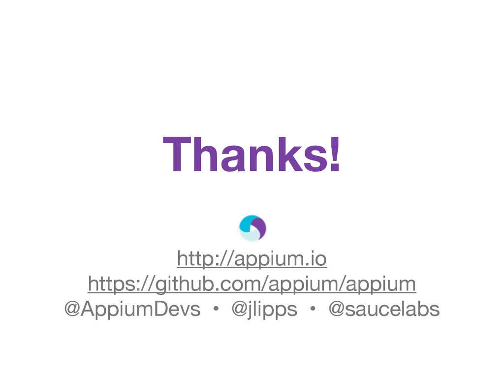 Thanks! http://appium.io https://github.com/app...