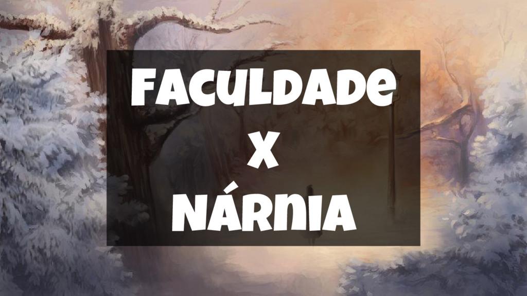 Faculdade X Nárnia