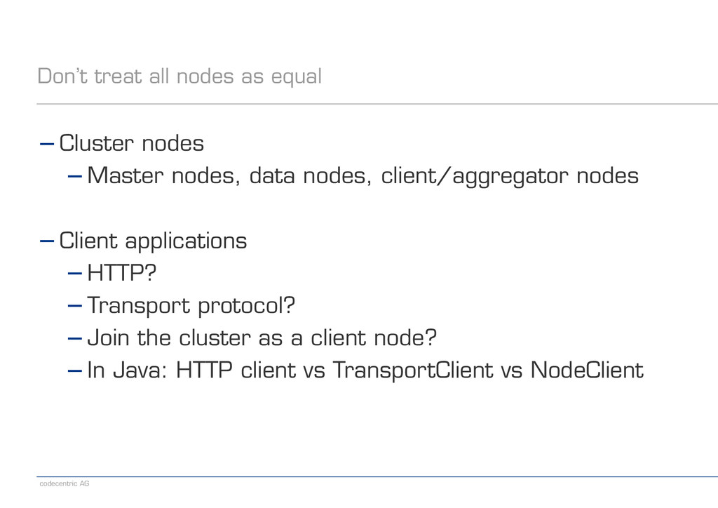 codecentric AG Don't treat all nodes as equal −...