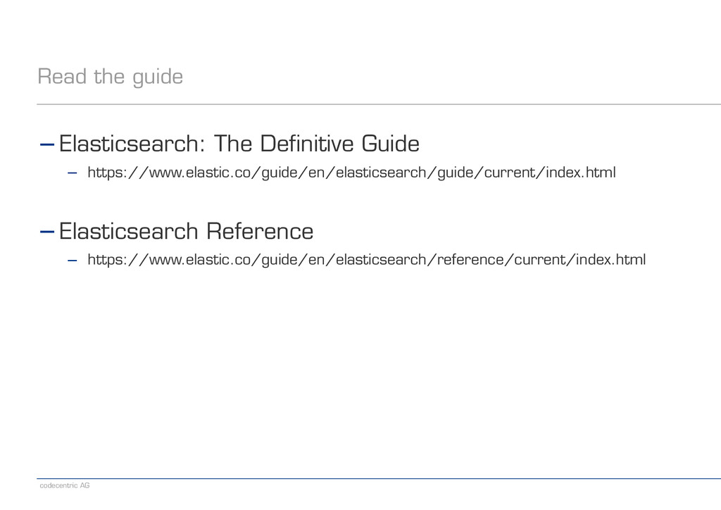 codecentric AG Read the guide −Elasticsearch: T...
