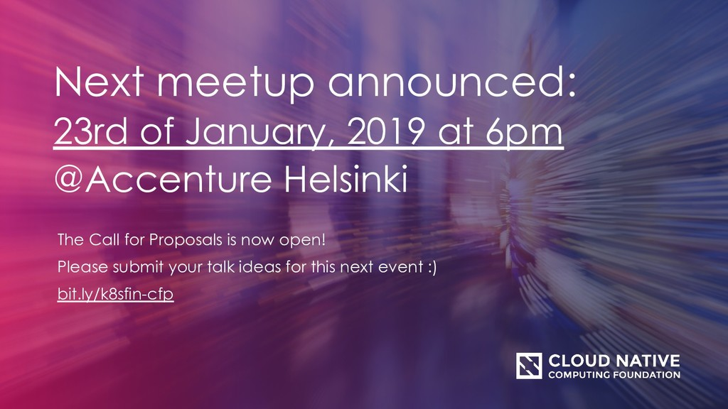Next meetup announced: 23rd of January, 2019 at...