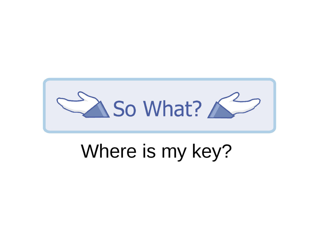 Where is my key?