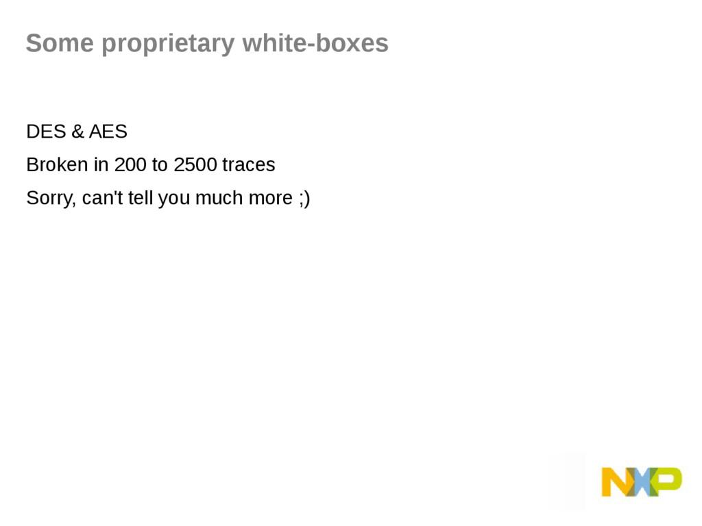 Some proprietary white-boxes DES & AES Broken i...