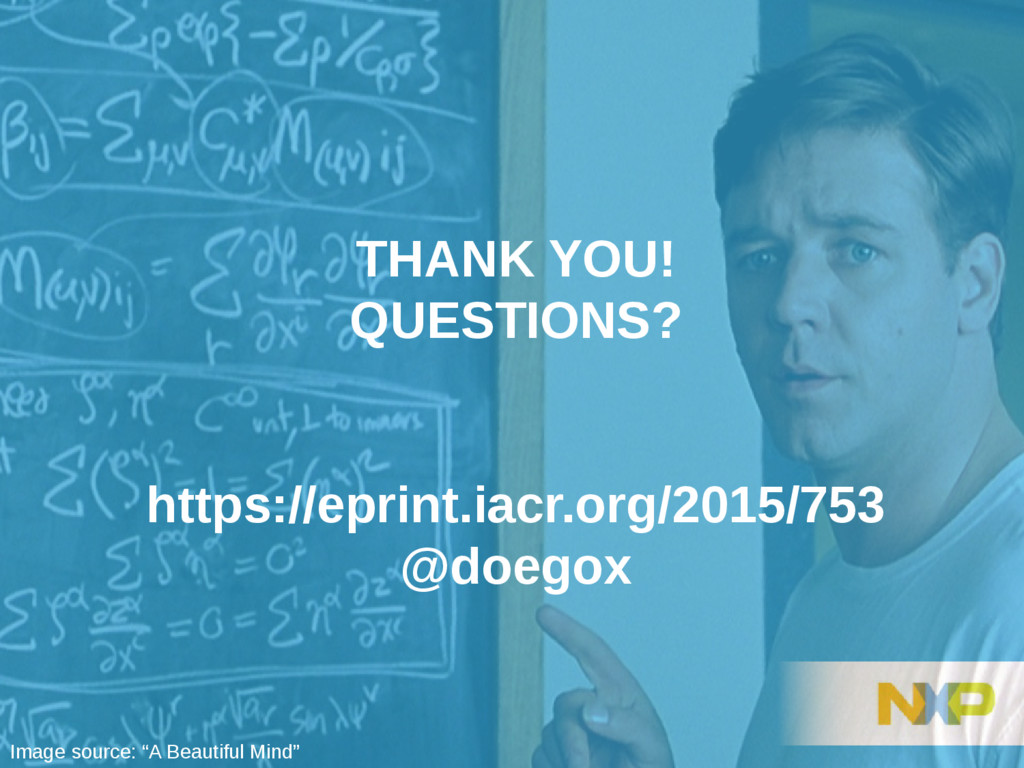 THANK YOU! QUESTIONS? https://eprint.iacr.org/2...