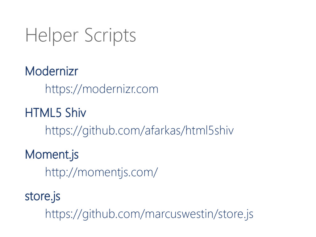 Helper Scripts Modernizr https://modernizr.com ...