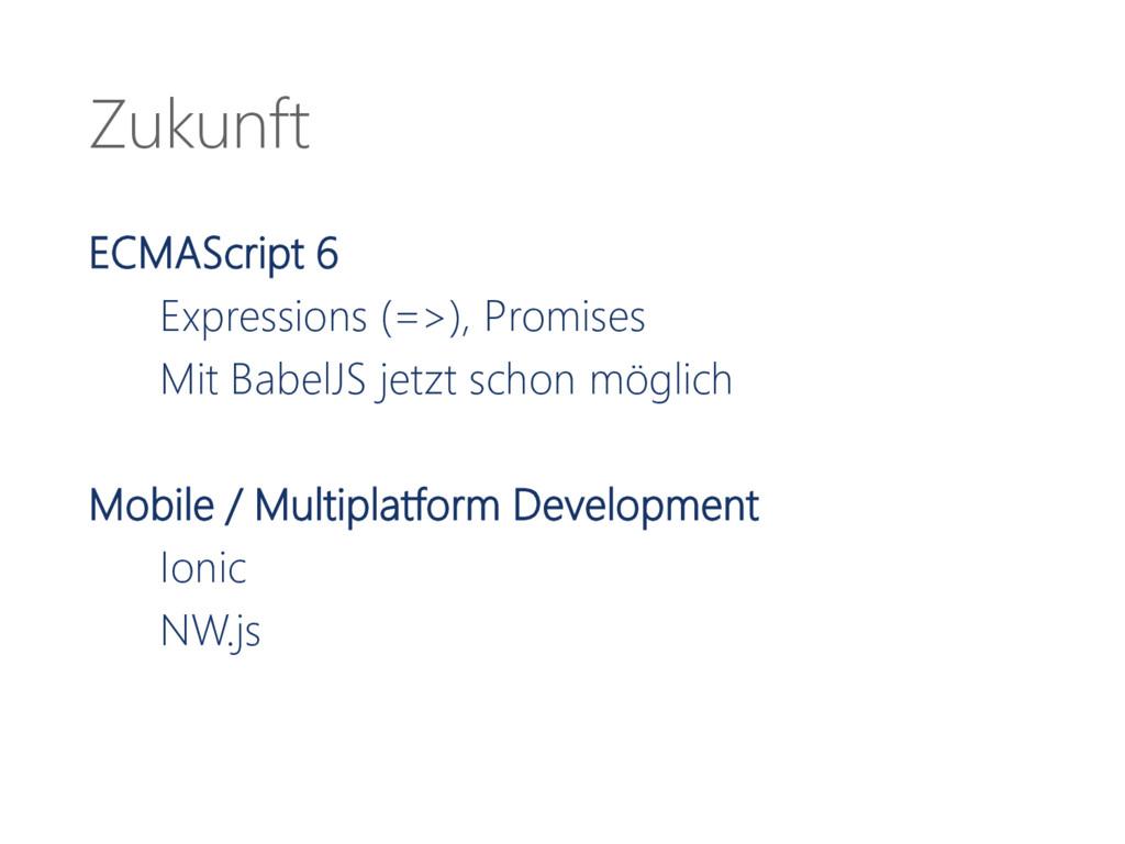 Zukunft ECMAScript 6 Expressions (=>), Promises...