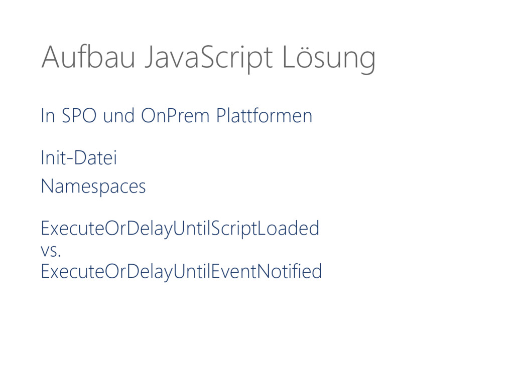Aufbau JavaScript Lösung In SPO und OnPrem Plat...