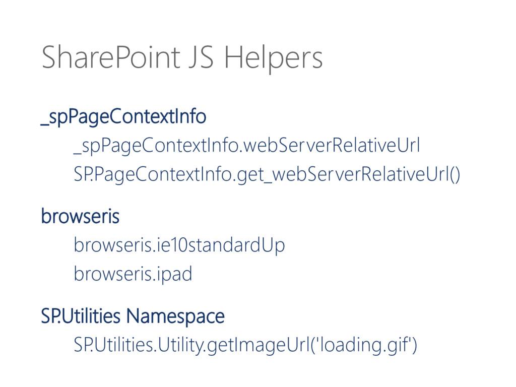 SharePoint JS Helpers _spPageContextInfo _spPag...