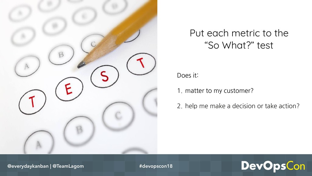"""Put each metric to the """"So What?"""" test #devopsc..."""