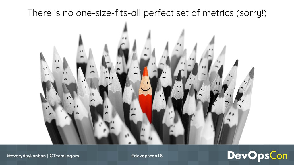 There is no one-size-fits-all perfect set of met...