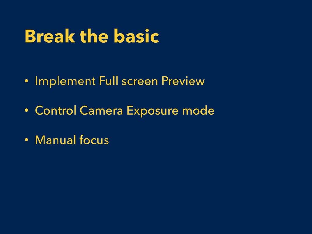 Break the basic • Implement Full screen Preview...