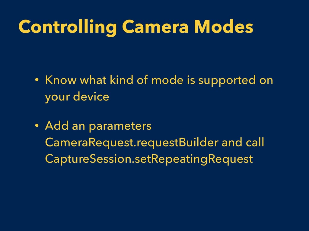 Controlling Camera Modes • Know what kind of mo...