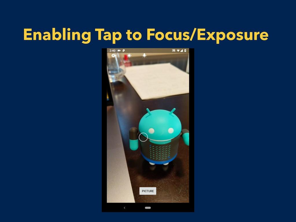 Enabling Tap to Focus/Exposure