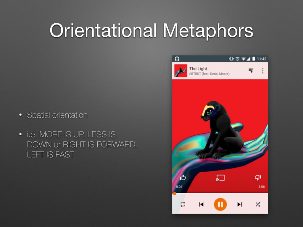 Orientational Metaphors • Spatial orientation •...