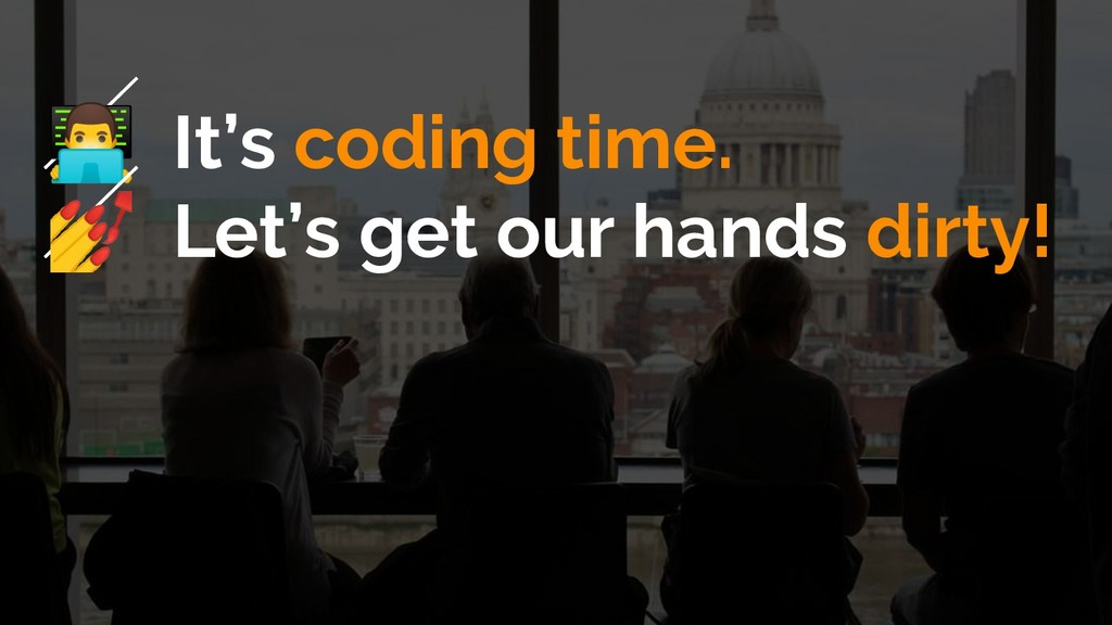 ‍ It's coding time.  Let's get our hands dirty!