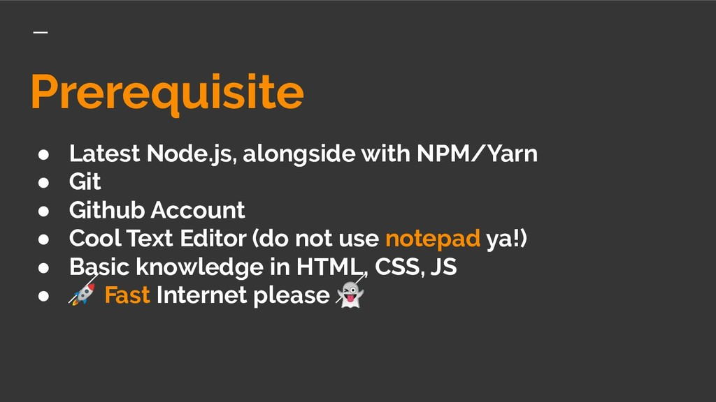 Prerequisite ● Latest Node.js, alongside with N...