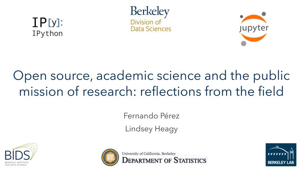 Fernando Pérez Lindsey Heagy Open source, acade...