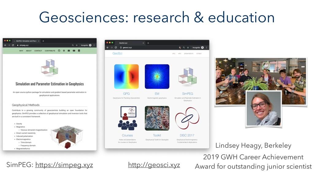 Geosciences: research & education Lindsey Heagy...