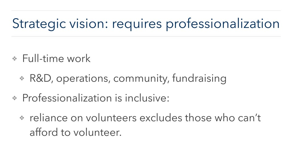 Strategic vision: requires professionalization ...