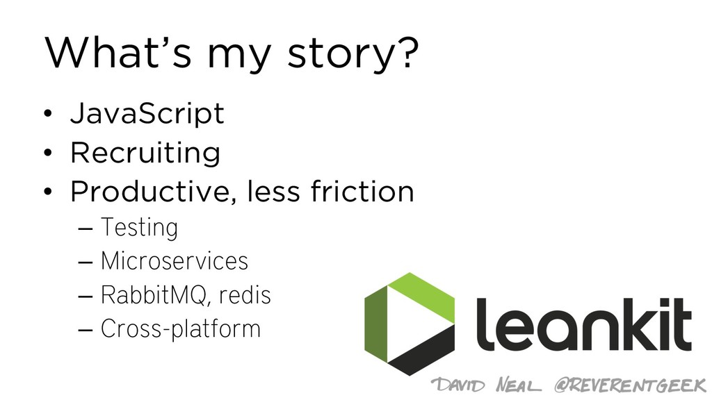 What's my story? • JavaScript • Recruiting • Pr...