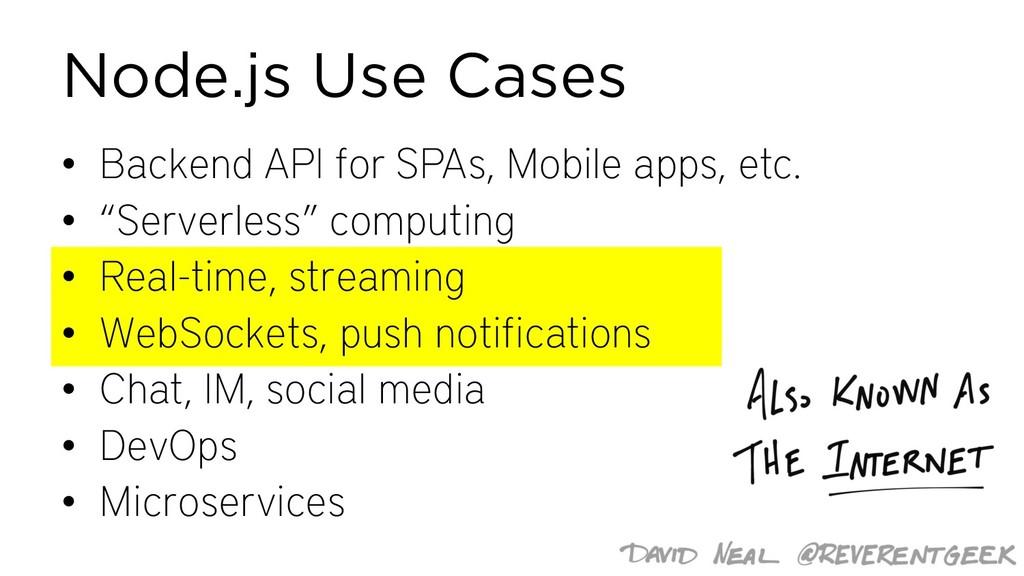 Node.js Use Cases • Backend API for SPAs, Mobil...