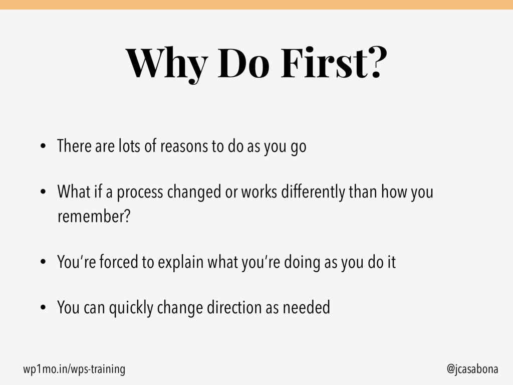 wp1mo.in/wps-training @jcasabona Why Do First? ...
