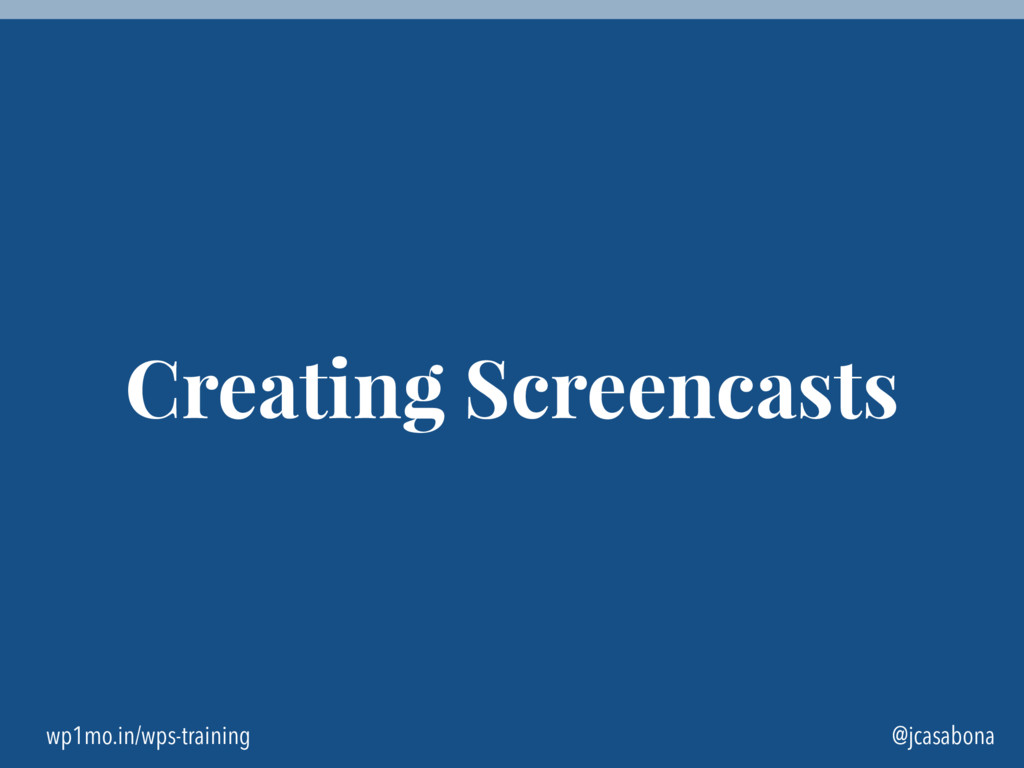 wp1mo.in/wps-training @jcasabona Creating Scree...