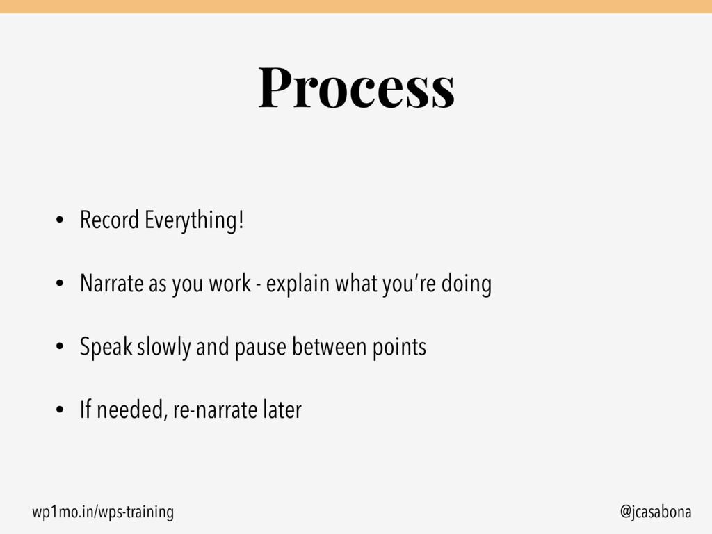 wp1mo.in/wps-training @jcasabona Process • Reco...