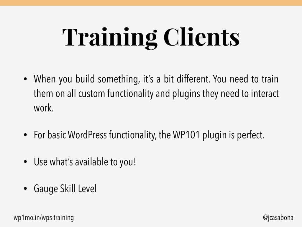 wp1mo.in/wps-training @jcasabona Training Clien...